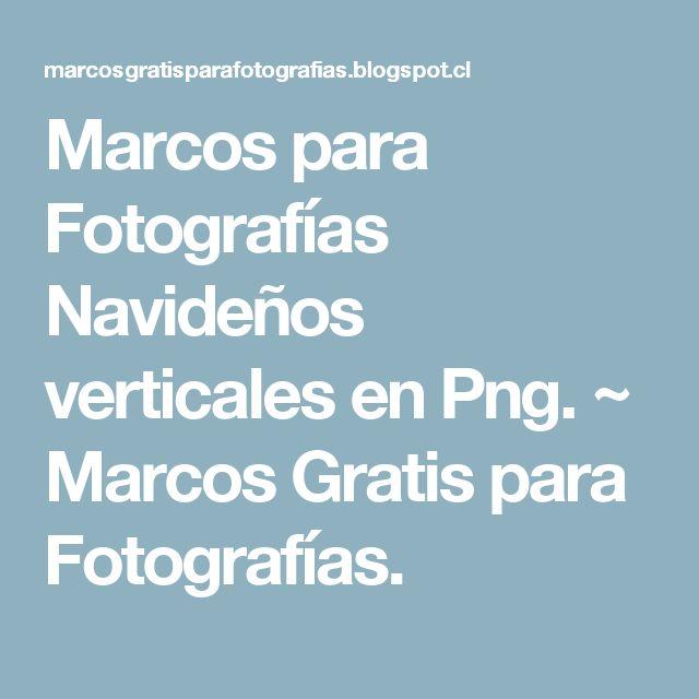 Marcos para Fotografías Navideños verticales en Png. ~ Marcos Gratis para Fotografías.