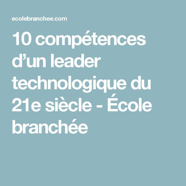 10 compétences d'un leader technologique du 21e siècle - École branchée