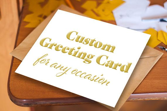Custom Greeting Card, Your Occasion, Your Own Saying, Your Font Choice, Your Color Choice, Personalized Card, Taylor made, Custom Built