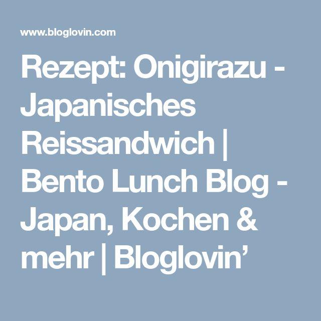 Rezept: Onigirazu - Japanisches Reissandwich | Bento Lunch Blog - Japan, Kochen & mehr | Bloglovin'