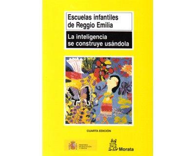 La inteligencia se construye usándola, de Escuelas infantiles de Reggio Emilia.