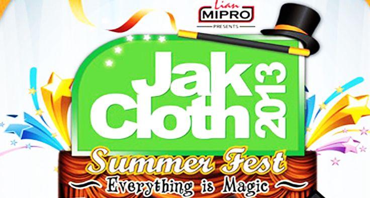 Event Jakcloth 2013 ini bertajuk Summer Fest Everything is Magic yang akan diselenggarakan pada:    20-23 Juni 2013  at Parkir Timur Senayan, Jakarta
