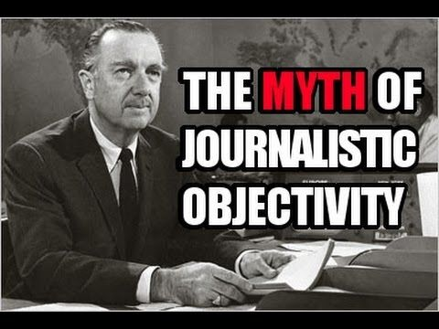 ▶ The Myth of Journalistic Objectivity - YouTube