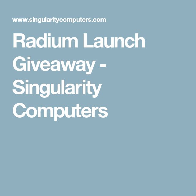 Radium Launch Giveaway - Singularity Computers