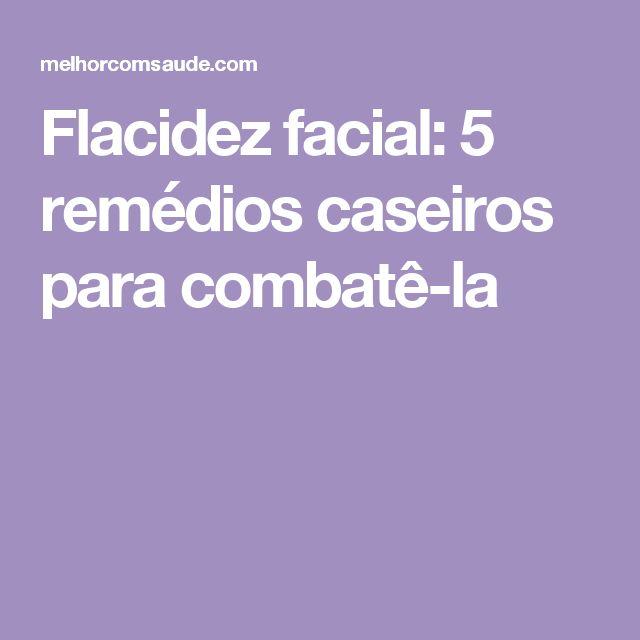 Flacidez facial: 5 remédios caseiros para combatê-la