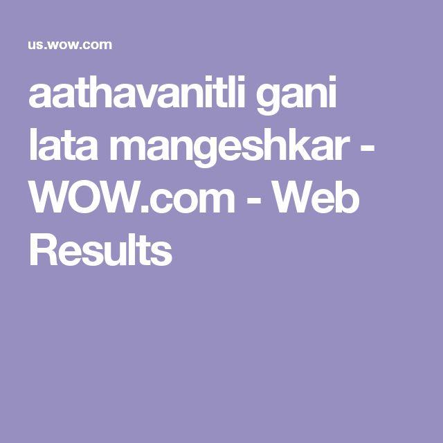 aathavanitli gani lata mangeshkar - WOW.com - Web Results