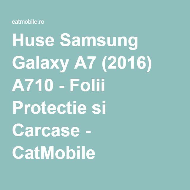 Huse Samsung Galaxy A7 (2016) A710 - Folii Protectie si Carcase - CatMobile.ro