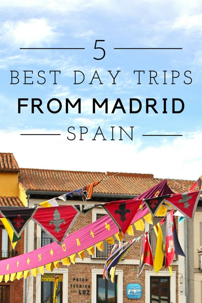 The 5 best day trips from Madrid - all less than 2 hours away from the city center!