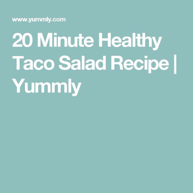 20 Minute Healthy Taco Salad Recipe | Yummly