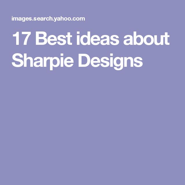 17 Best ideas about Sharpie Designs