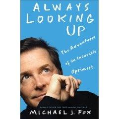 Always Looking Up--love his optimism. Very refreshing.