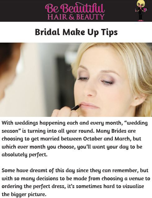 My Bridal Make Up Tips; You can download the full article here; http://bebeautifulhairandbeauty.co.uk/tips-tricks/