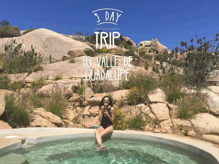 3 day trip to Valle de guadalupe