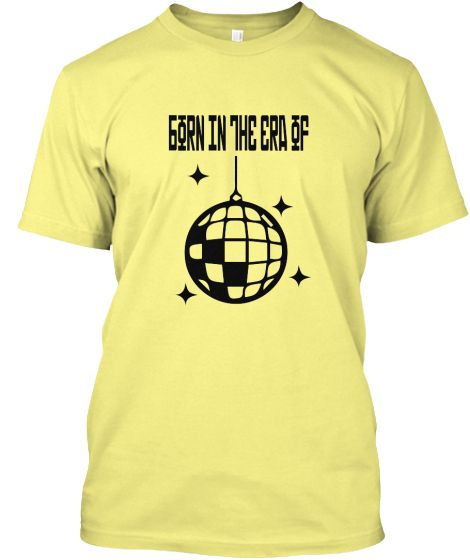 """""""Born in the era of shiny disco balls"""" Shirt 