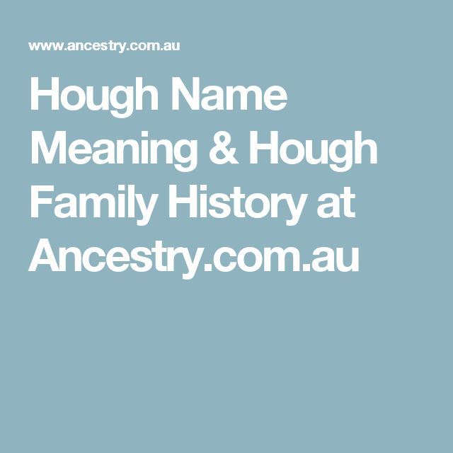 Hough Name Meaning & Hough Family History at Ancestry.com.au