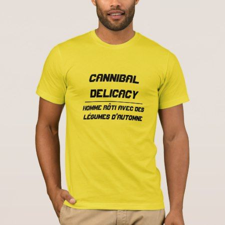 Cannibal Delicacy roasted human T-Shirt - click to get yours right now!