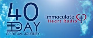 Immaculate Heart Radio's 40-day Challenge