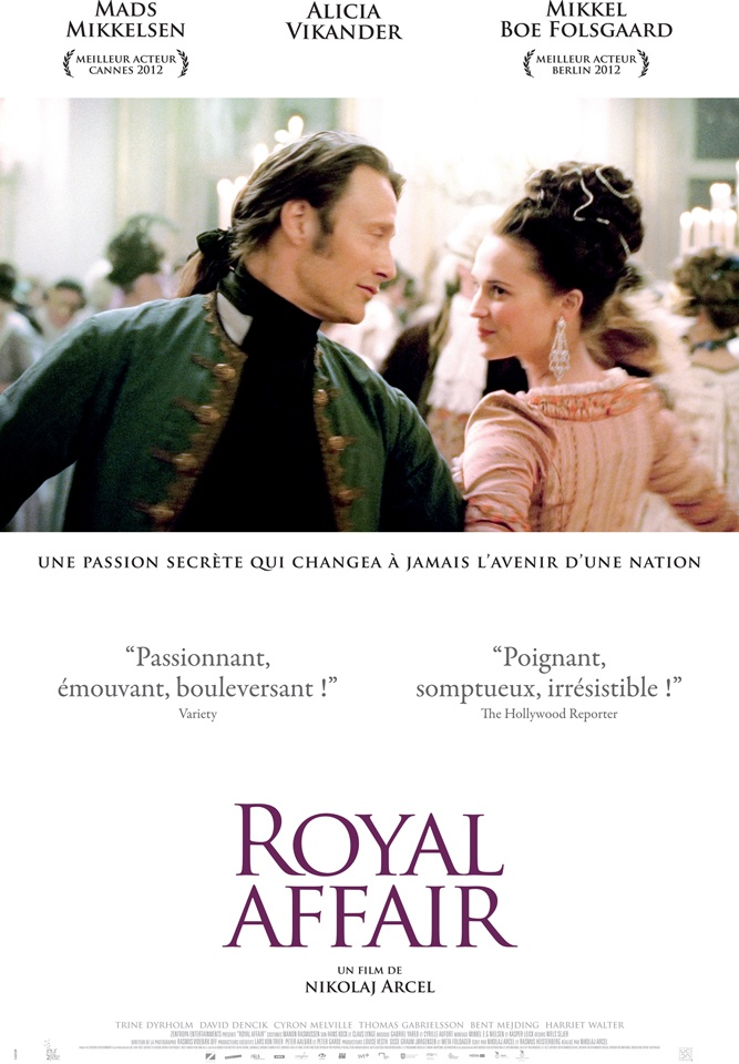 A Royal Affair (2012) Absolutely loved this move. Mads Mikkelsen, Alicia Vikander, Mikkel Boe Følsgaard.  True Story. In 18th-century Denmark, the unstable King Christian VII neglects his young queen, Mathilde, who falls in love with his German physician, Struensee, an intellectual whose advocation of reform transforms the country but brings about his own downfall...2a