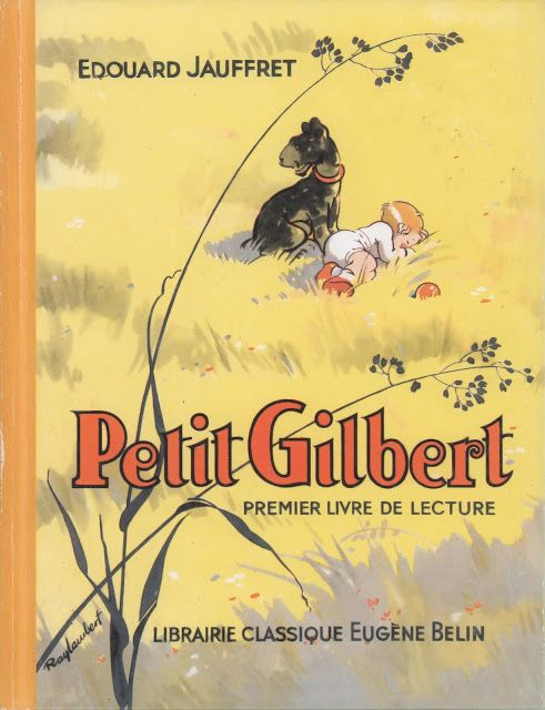 Jauffret, Le petit Gilbert, Premier livre de lecture CP (1942)