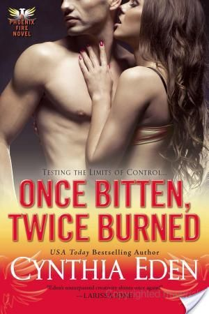 Book review of Once Bitten, Twice Burned by Cynthia Eden, paranormal romance, #2 Phoenix Fire series