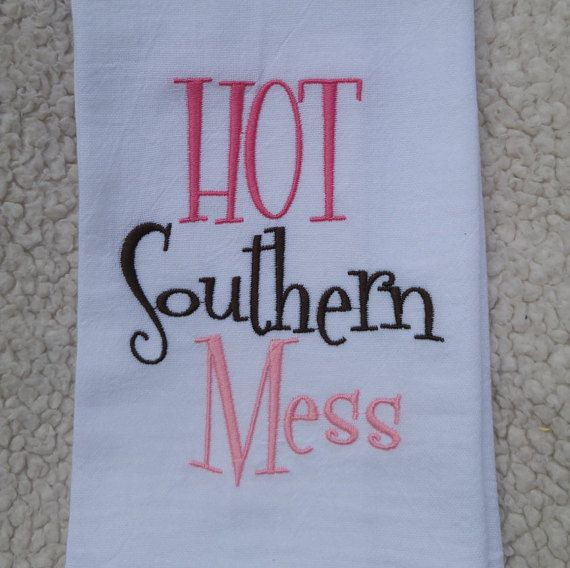Hot Southern Mess Flour Sack Towel, Southern Sayings, Custom Towel, Kitchen  Towel, Tea Towel By ErinsSewMeAllOver On Etsy