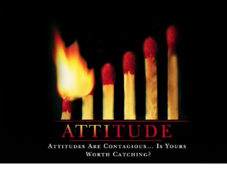 Attitudes Are Contagious. When You Have A Positive