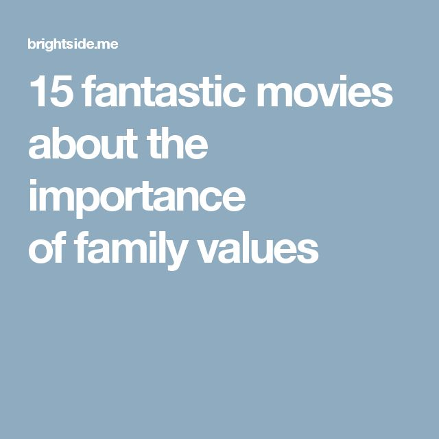 15fantastic movies about the importance offamily values