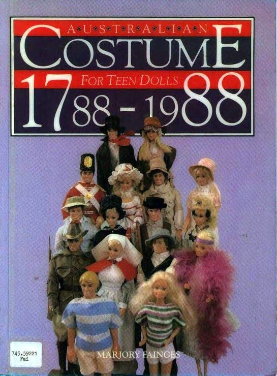 Australian Costumes for Teen Dolls from 1788 - 1988 book of sewing patterns for 11.5 inch dolls