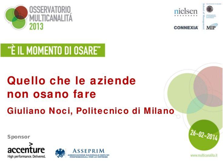 """Presentazione Politecnico di Milano al convegno """"Osservatorio Multicanalità 2013: è il momento di osare"""""""