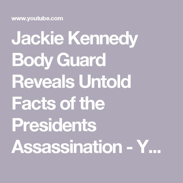 Jackie Kennedy Body Guard Reveals Untold Facts of the Presidents Assassination - YouTube