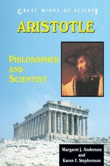 Aristotle  Philosopher and Scientist (Great Minds of Science), 978-0766020962, Margaret J. Anderson, Enslow Publishers