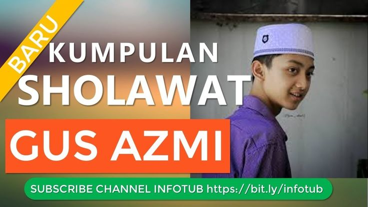 Gus Azmi Sholawat Terbaru Merdu Membuat Hati Adem Keluaran 2018