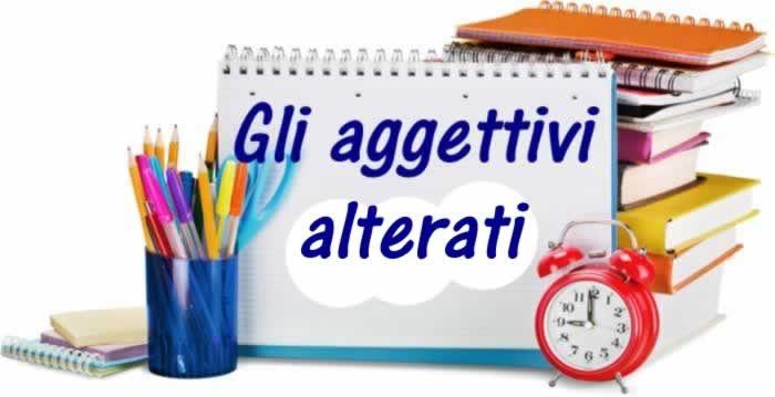 Aggettivi alterati