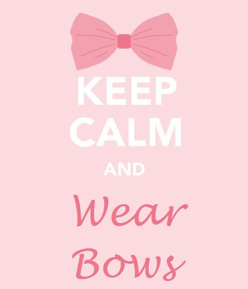keep calm: Hairbows, Girls, Quotes, Wear Bows, My Life, Life Mottos, Keepcalm, Keep Calm, Hair Bows