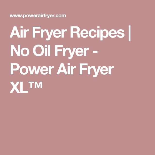 Air Fryer Recipes | No Oil Fryer - Power Air Fryer XL™