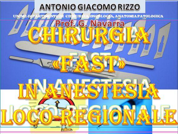 CHIRURGIA FAST IN ANESTESIA LOCO REGIONALE