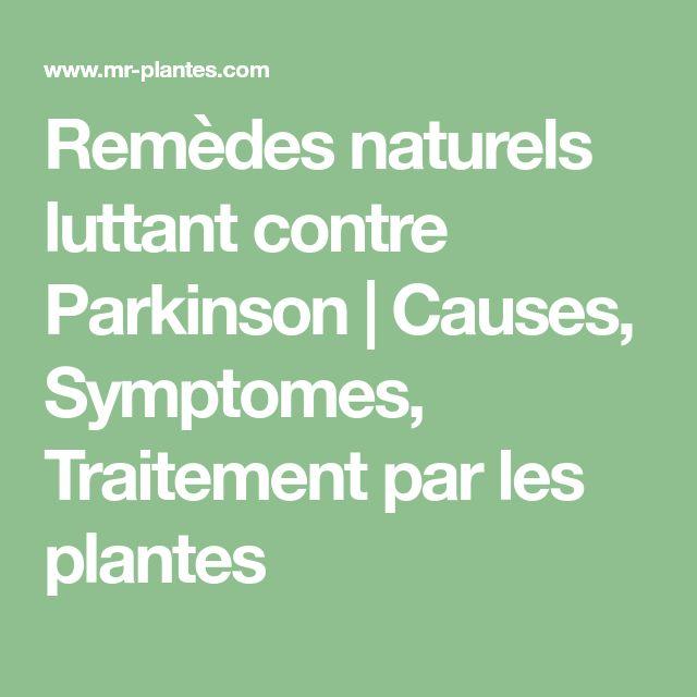 Remèdes naturels luttant contre Parkinson | Causes, Symptomes, Traitement par les plantes