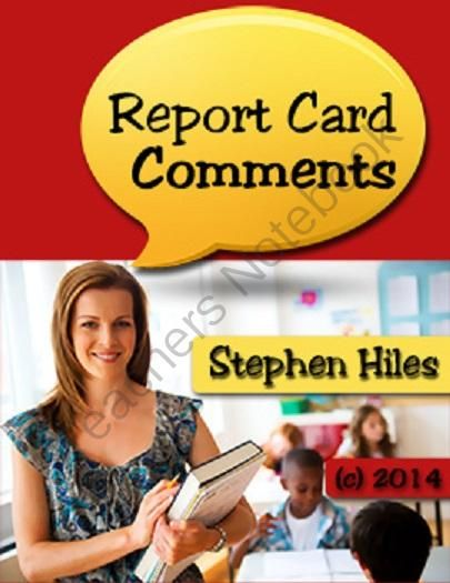 Report  Card Comments from shiles on TeachersNotebook.com -  (55 pages)  - The new eBook �Report Card Comments� brings convenience into the picture by introducing ready-made  comments that teachers can use right away to describe each student�s potential to the best of their  capabilities. Taking a friendly and functional approac