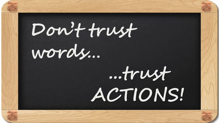 Don't trust words...trust ACTIONS! - 8 Inspirational Blackboard Messages