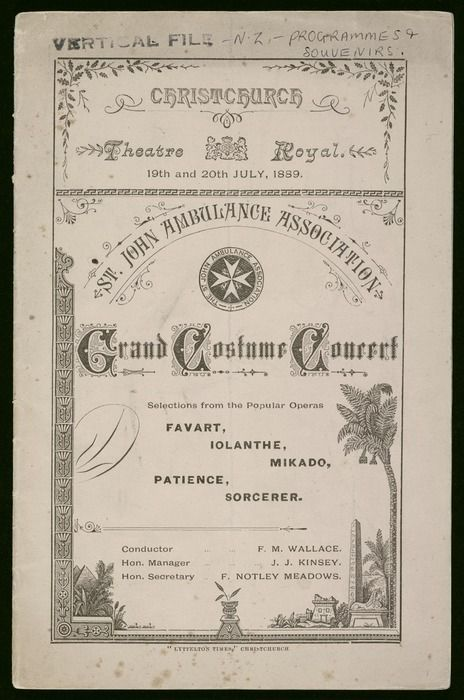 "St John Ambulance Association :Grand costume concert; selections from the popular operas, Favart, Iolanthe, Mikado, Patience, Sorcerer. Christchurch Theatre Royal, 19th and 20th July 1889. ""Lyttelton Times"", Christchurch [Programme front cover. 1889]."