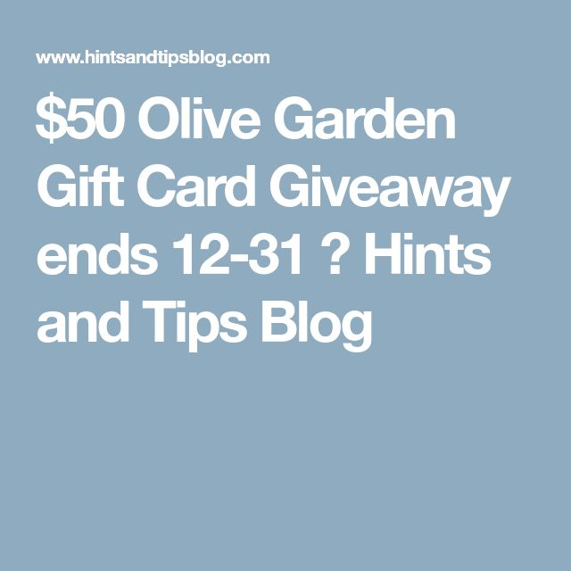 $50 Olive Garden Gift Card Giveaway ends 12-31 ⋆ Hints and Tips Blog
