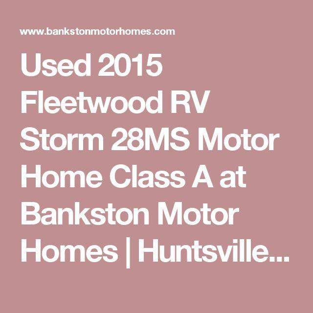 Used 2015 Fleetwood RV Storm 28MS Motor Home Class A at Bankston Motor Homes   Huntsville, AL   #300756