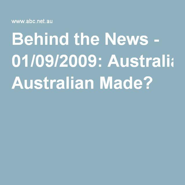 Behind the News - 01/09/2009: Australian Made?