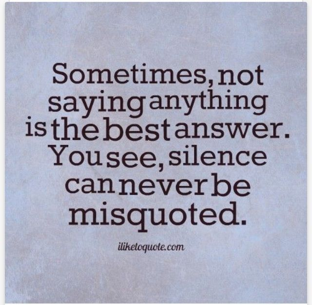 Silence may be golden.
