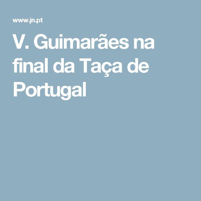 V. Guimarães na final da Taça de Portugal
