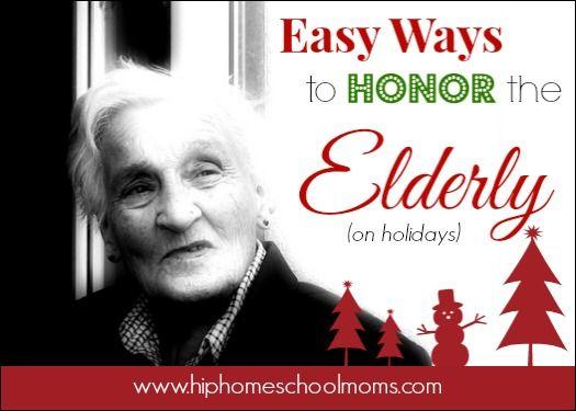 Easy Ways to Honor the Elderly on Holidays - Hip Homeschool Moms