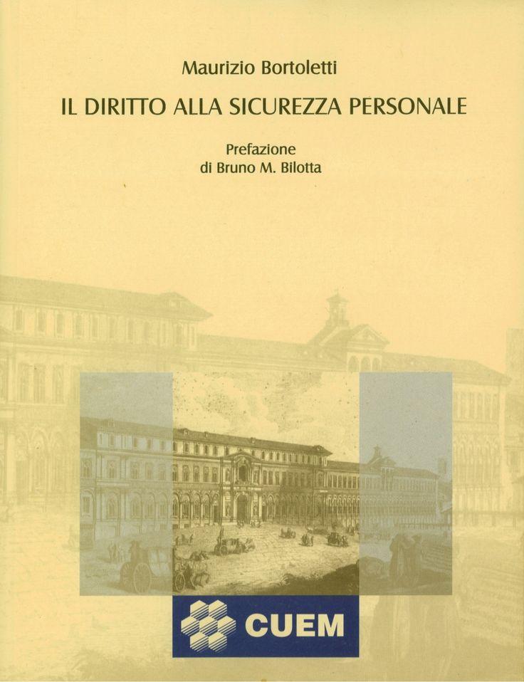 Bortoletti, il diritto alla sicurezza personale, cuem, milano, 2001 by Maurizio Bortoletti via slideshare