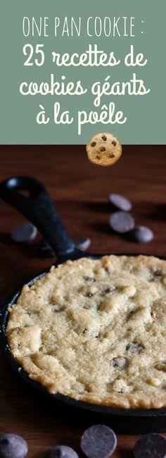 One pan cookie : 25 recettes faciles de cookies géants à la poêle !