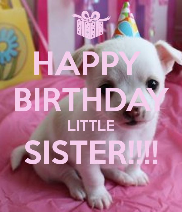happy birthday sister | ... happy birthday my little my little sister happy happy birthday little
