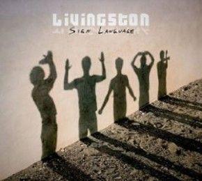 """Livingston - """"Sign Language"""" - CD-Tipp - Seit Oktober ist """"Sign Language"""", das erste Album der Newcomer Livingston, erhältlich."""